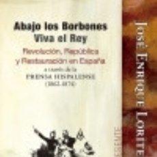 Libros: ABAJO LOS BORBONES, VIVA EL REY. Lote 141762297