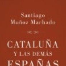 Libros: CATALUÑA Y LAS DEMÁS ESPAÑAS. Lote 142384113