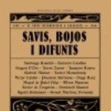 Libros: SAVIS, BOJOS I DIFUNTS: EL CONTE DECADENTISTA A CATALUNYA (1895-1930). Lote 142387128