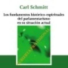 Libros: LOS FUNDAMENTOS HISTÓRICOS-ESPIRITUALES DEL PARLAMENTARISMO EN SU SITUACIÓN ACTUAL Y LA POLÉMICA. Lote 142387150
