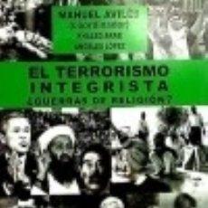Libros: EL TERRORISMO INTEGRISTA. ¿GUERRAS DE RELIGIÓN?. Lote 142422732