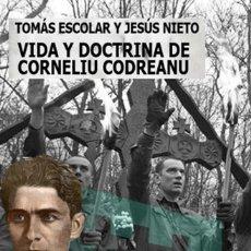 Libros: VIDA Y DOCTRINA DE CORNELIO CODREANU POR ESCOLAR Y NIETO GASTOS DE ENVIO GRATIS GUARDIA DE HIERRO. Lote 195353977