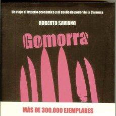 Libros: GOMORRA. EL IMPERIO ECONÓMICO Y EL PODER DE LA CAMORRA DE ROBERTO SAVIANO. Lote 147173334