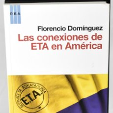 Libros: LAS CONEXIONES DE ETA EN AMÉRICA. DOMÍNGUEZ, FLORENCIO. Lote 147381150