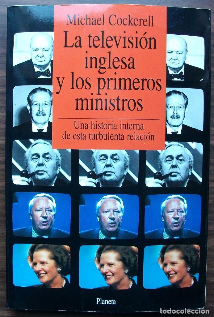LA TELEVISION INGLESA Y LOS PRIMEROS MINISTROS. MICHAEL COCKERELL. (Libros Nuevos - Humanidades - Política)