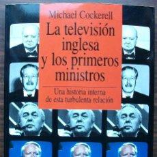 Libros: LA TELEVISION INGLESA Y LOS PRIMEROS MINISTROS. MICHAEL COCKERELL.. Lote 147533246