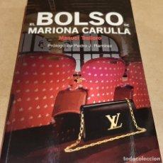 Libros: EL BOLSO DE MARIONA CARULLA / MANUEL TRALLERO / ED-CRONICA GLOBAL-2018 / LIBRO NUEVO.. Lote 148021858