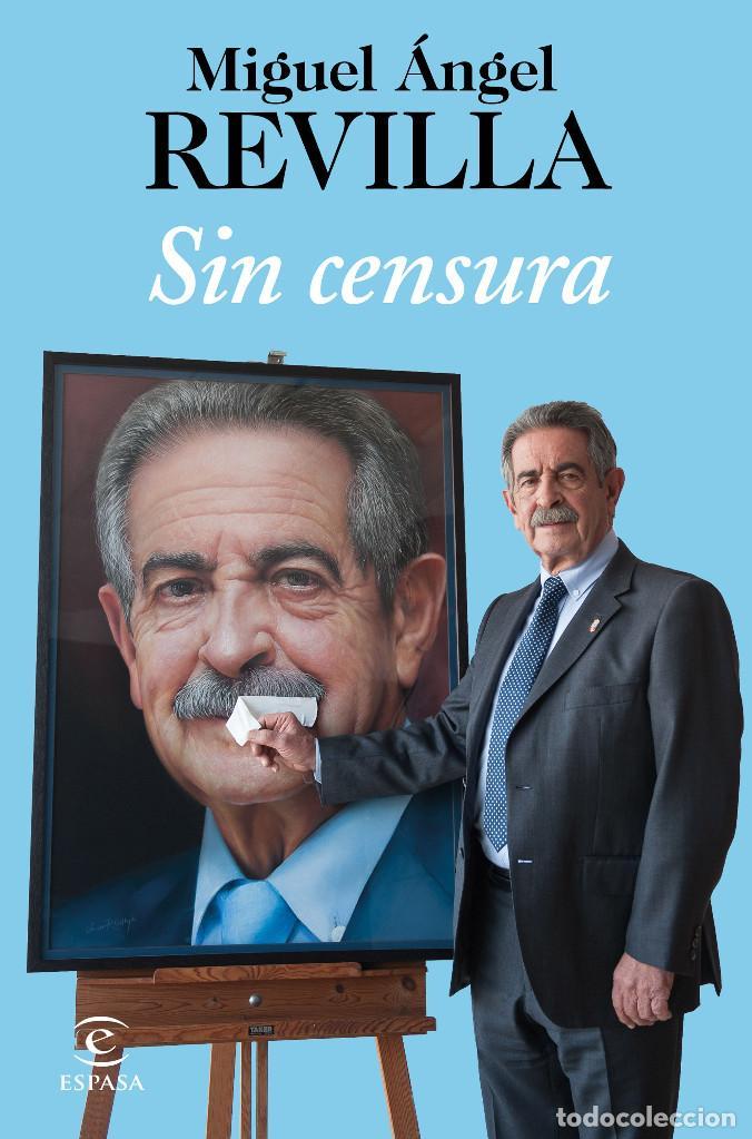 POLÍTICA. SIN CENSURA - MIGUEL ÁNGEL REVILLA (Libros Nuevos - Humanidades - Política)
