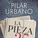 Libros: POLÍTICA. LA PIEZA 25. OPERACIÓN SALVAR A LA INFANTA - PILAR URBANO (CARTONÉ). Lote 151965670
