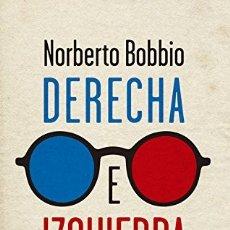 Libros: DERECHA E IZQUIERDA RAZONES DE UNA DISTINCIÓN POLÍTICA (2014) - NORBERTO BOBBIO - ISBN: 978843061685. Lote 152280781