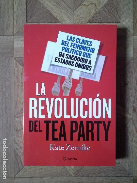 KATE ZERNIKE - LA REVOLUCIÓN DEL TEA PARTY (Libros Nuevos - Humanidades - Política)