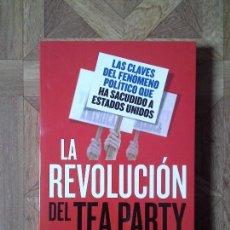 Libros: KATE ZERNIKE - LA REVOLUCIÓN DEL TEA PARTY. Lote 153970290