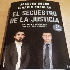 Libros: EL SECUESTRO DE LA JUSTICIA / JOAQUIM BOSCH-IGNACIO ESCOLAR / 2ª ED. / ROCA EDITORIAL-2018 / NUEVO.. Lote 157383954