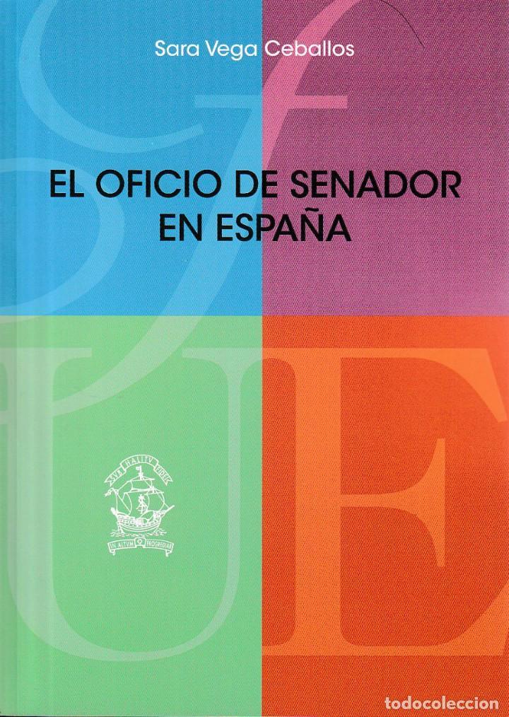 EL OFICIO DE SENADOR EN ESPAÑA (SARA VEGA CEBALLOS) F.U.E. 2019 (Libros Nuevos - Humanidades - Política)