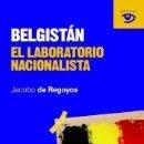 Libros: AAC05. BELGISTAN. EL LABORATORIO NACIONALISTA. Lote 159372936