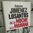 Libros: JIMÉNEZ LOSANTOS. DE LA NOCHE A LA MAÑANA. Lote 160685670