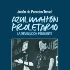 Libros: AZUL MAHÓN PROLETARIO, DE JESÚS DE PAREDES TERUEL PRÓLOGO DE NORBERTO PICO SANABRIA FIDES 2019. Lote 261614995