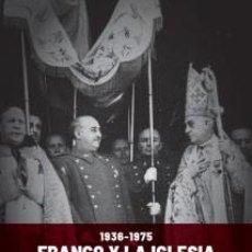 Libros: FRANCO Y LA IGLESIA, HISTORIA DE UNA SUMISIÓN (1936-1975)DE VICENTE TALON 1ª EDICIÓN, FIDES. Lote 205343223