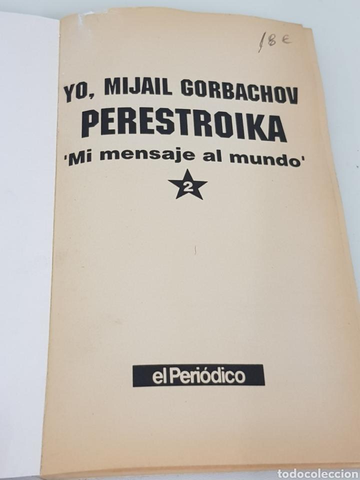 Libros: Libro yo Mijail Gorbachov perestroika mi mensaje al mundo segunda parte de la colección el periódico - Foto 2 - 166409896