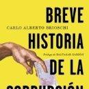 Libros: BREVE HISTORIA DE LA CORRUPCIÓN: DE LA ANTIGÜEDAD A NUESTROS DÍAS. Lote 166964180