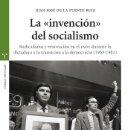 Libros: LA INVENCIÓN DEL SOCIALISMO. RADICALISMO Y RENOVACIÓN EN EL PSOE DURANTE LA DICTADURA Y LA. Lote 166976873