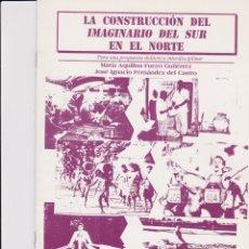 Libros: LA CONSTRUCCION DEL IMAGINARIO DEL SUR EN EL NORTE. Lote 167960812