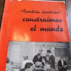 Libros: REVISTA TAMBIÉN NOSOTRAS CONSTRUIMOS EL MUNDO SEPTIEMBRE 1964. Lote 169666758