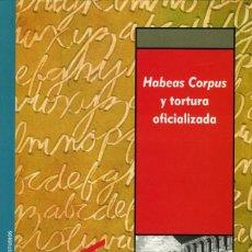 Libros: VÍCTOR FAIRÉN GUILLÉN, HABEAS CORPUS Y TORTURA OFICIALIZADA, ZARAGOZA, IFC, 2005. Lote 170245612