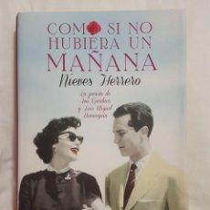 Libros: LIBRO / NIEVES HERRERO / COMO SI NO HUBIERA UN MAÑANA /. Lote 170996619