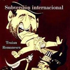 Libros: SUBVERSIÓN INTERNACIONAL - TRAIAN ROMANESCU GASTOS DE ENVIO GRATIS. Lote 176892792