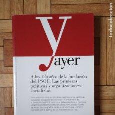 Libros: A LOS 125 AÑOS DE LA FUNDACIÓN DEL PSOE. LAS PRIMERAS POLÍTICAS Y ORGANIZACIONES SOCIALISTAS.. Lote 177112767