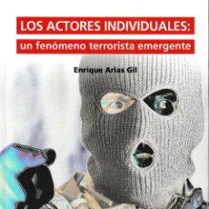 Libros: LOS ACTORES INDIVIDUALES: UN FENÓMENO TERRORISTA EMERGENTE (E. ARIAS GIL) F.U.E. 2019. Lote 178071937