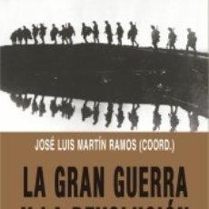 Libros: LA GRAN GUERRA Y LA REVOLUCIÓN : ORÍGENES DE LA INTERNACIONAL COMUNISTA. Lote 178944372