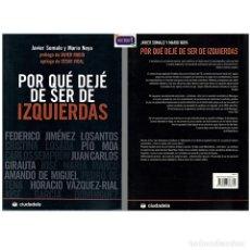Libros: PORQUÉ DEJÉ DE SER DE IZQUIERDAS - JAVIER SOMALO Y MARIO NOYA. NUEVO** MNH. Lote 179082135