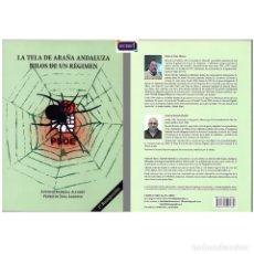 Libros: LA TELA DE ARAÑA ANDALUZA - HILOS DE UN RÉGIMEN. PEDRO DE TENA. NUEVO** MNH. Lote 179083181