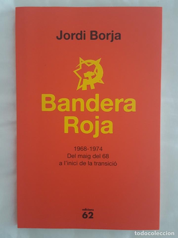 LIBRO / BANDERA ROJA / JORDI BORJA 2018 (Libros Nuevos - Humanidades - Política)