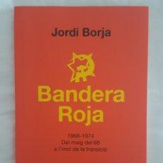 Libros: LIBRO / BANDERA ROJA / JORDI BORJA 2018. Lote 179207118