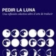 Libros: PEDIR LA LUNA. Lote 180090553