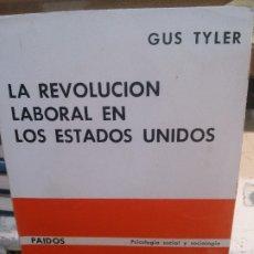 Libros: LA REVOLUCIÓN LABORAL EN LOS ESTADOS UNIDOS, GUS TULER, PAIDOS EDITORIAL.. Lote 180492415