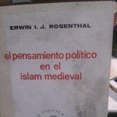 Libros: EL PENSAMIENTO POLÍTICO EN EL ISLAM MEDIEVAL, ERWIN I.J. ROSENTHAL.. Lote 180492588