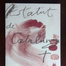Libros: ESTATUT D´AUTONOMIA DE CATALUNYA 2006. RECULL DE LLEIS ORGÁNICA PROMULGADA EL 19 DE JULIO DE 2006 . Lote 182400813