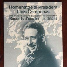 Libros: HOMENATGE AL PRESIDENT LLUIS COMPANYS, AMB MOTIU DEL SEIXANTE ANIVERSARI DEL SEU FUSELLAMENT.. Lote 182713803