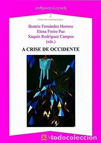 A CRISE DE OCCIDENTE (VV.AA.) AXAC 2014 (Libros Nuevos - Humanidades - Política)