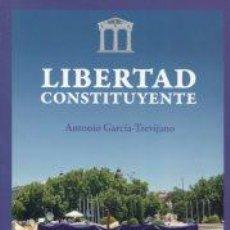 Libros: LIBERTAD CONSTITUYENTE - ANTONIO GARCÍA TREVIJANO. Lote 194743768