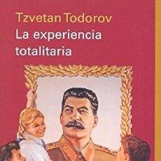 Libros: LA EXPERIENCIA TOTALITARIA TZVETAN TODOROV GALAXIA GUTENBERG, ESPAÑA, 2010 GASTOS DE ENVIO GRATIS. Lote 190898167