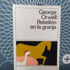 Libros: REBELIÓN EN LA GRANJA. GEORGE ORWEL. Lote 191369160