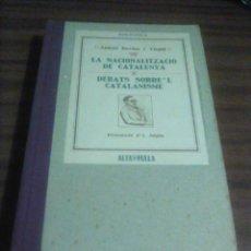 Libros: 1. ANTONI ROVIRA I VIRGILI. LA NACIONALITZACIO DE CATALUNYA. DEBATS SEBRE'L CATALANISME. Lote 194406191