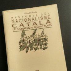 Libros: HISTÒRIA DEL NACIONALISME CATALÀ: DELS ORÍGENS ALS NOSTRES TEMPS - A. BALCELLS, GENCAT, 1992. Lote 194945007