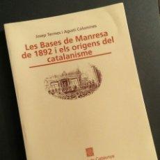 Libros: LES BASES DE MANRESA DE 1892 I ELS ORÍGENS DEL CATALANISME - J. TÉRMENS A. COLOMINES, GENCAT, 1992. Lote 194945217