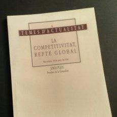 Libros: LA COMPETITIVITAT, REPTE GLOBAL - JORDI PUJOL, COL. TEMES D'ACTUALITAT, GENCAT, 1991. Lote 194945332